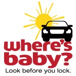 Help Spread The Word: Where's Baby? Look Before You Lock Campaign